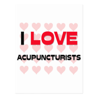 I LOVE ACUPUNCTURISTS POSTCARD