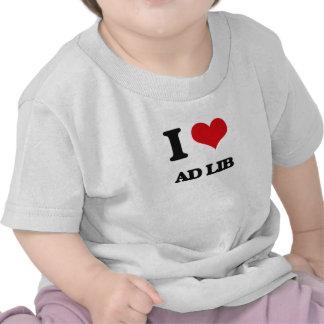 I Love Ad Lib T Shirts