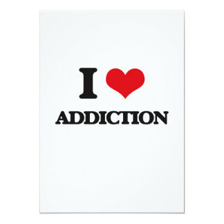 "I Love Addiction 5"" X 7"" Invitation Card"