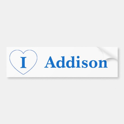 I Love Addison (BpS) Bumper Sticker