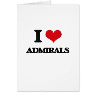 I Love Admirals Greeting Card