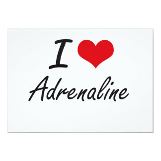 I Love Adrenaline Artistic Design 13 Cm X 18 Cm Invitation Card