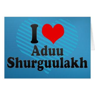 I love Aduu Shurguulakh Greeting Card