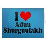 I love Aduu Shurguulakh Cards