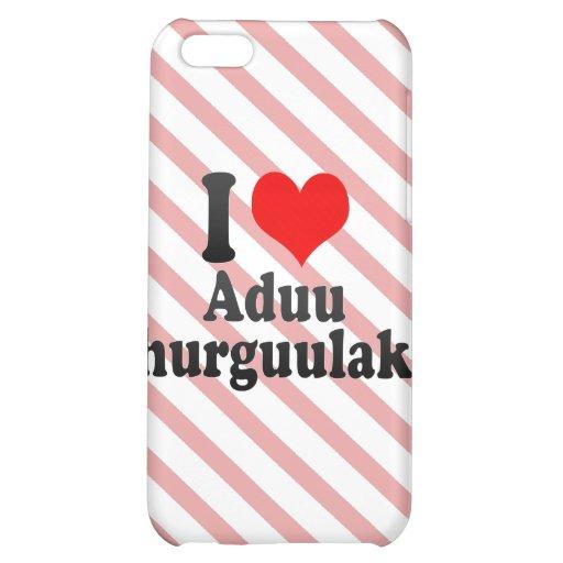 I love Aduu Shurguulakh Cover For iPhone 5C