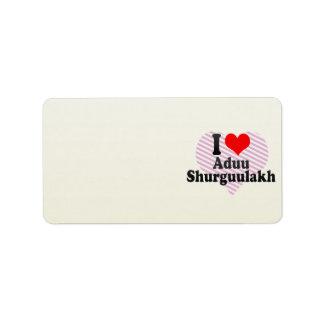 I love Aduu Shurguulakh Address Label