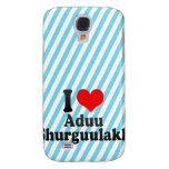 I love Aduu Shurguulakh Samsung Galaxy S4 Case