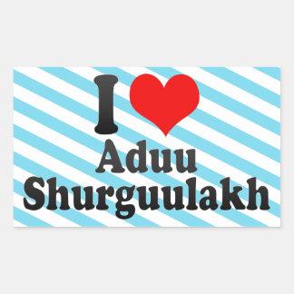 I love Aduu Shurguulakh Rectangular Sticker
