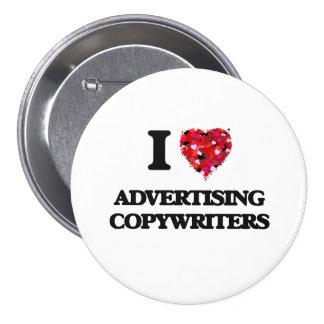 I love Advertising Copywriters 7.5 Cm Round Badge