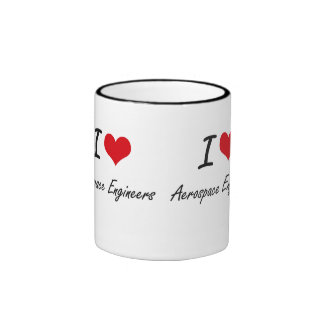 I love Aerospace Engineers Ringer Mug