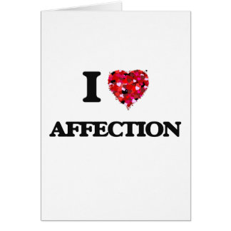 I Love Affection Greeting Card
