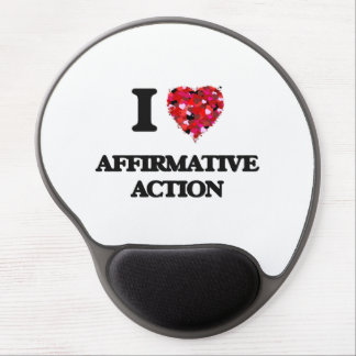 I Love Affirmative Action Gel Mouse Pad