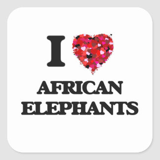 I love African Elephants Square Sticker