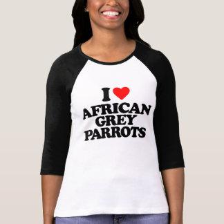I LOVE AFRICAN GREY PARROTS T-Shirt
