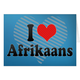 I Love Afrikaans Greeting Card