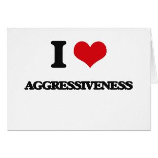 I Love Aggressiveness Cards