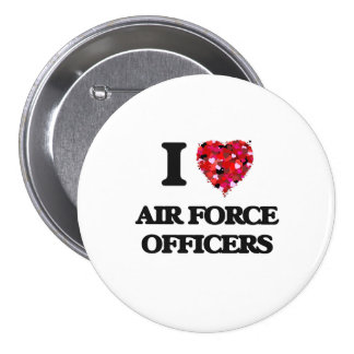 I love Air Force Officers 7.5 Cm Round Badge