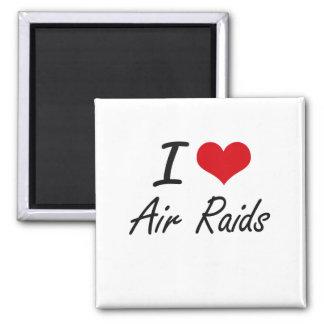 I Love Air Raids Artistic Design Square Magnet