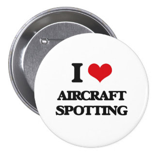 I Love Aircraft Spotting Pinback Buttons