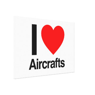 i love aircrafts stretched canvas prints