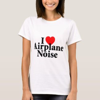 I Love Airplane Noise T-Shirt