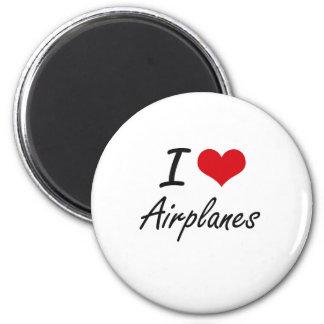 I Love Airplanes Artistic Design 6 Cm Round Magnet