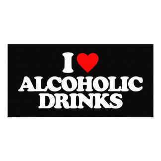 I LOVE ALCOHOLIC DRINKS PHOTO GREETING CARD