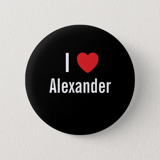 I love Alexander 6 Cm Round Badge
