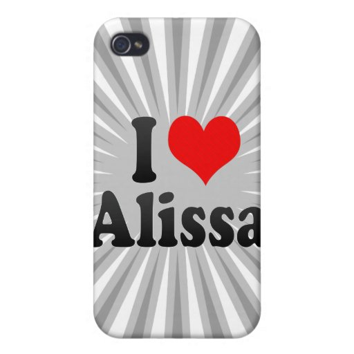 I love Alissa Cases For iPhone 4
