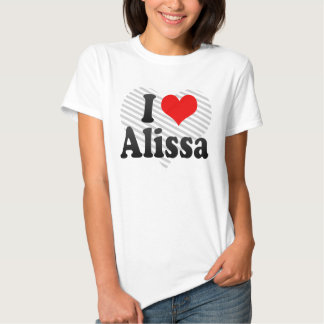 I love Alissa Tee Shirt