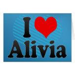 I love Alivia Greeting Cards