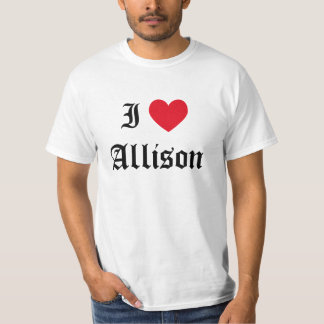 I Love Allison T-Shirt