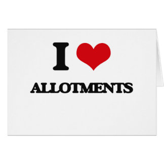 I Love Allotments Greeting Cards