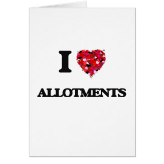 I Love Allotments Greeting Card