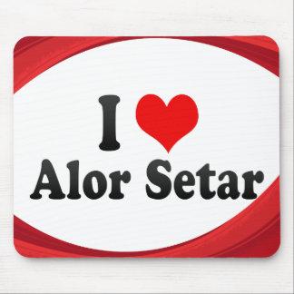 I Love Alor Setar Malaysia Mouse Pad