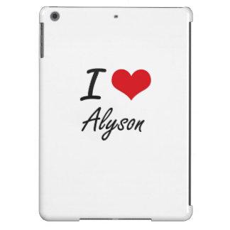 I Love Alyson artistic design iPad Air Cases