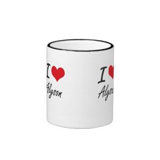 I Love Alyson artistic design Ringer Mug