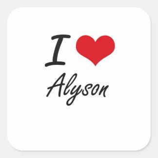 I Love Alyson artistic design Square Sticker