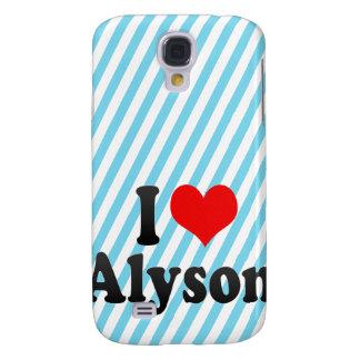 I love Alyson Galaxy S4 Cover