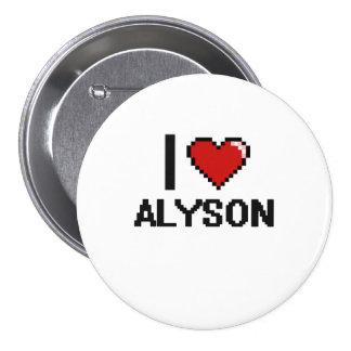 I Love Alyson Digital Retro Design 3 Inch Round Button