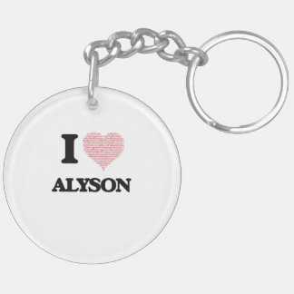 I love Alyson (heart made from words) design Double-Sided Round Acrylic Key Ring