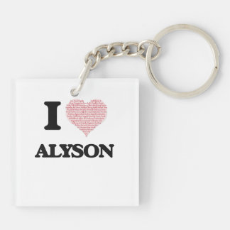 I love Alyson (heart made from words) design Double-Sided Square Acrylic Key Ring