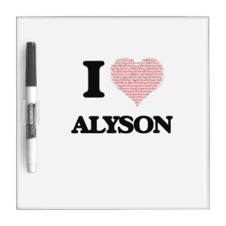 I love Alyson (heart made from words) design Dry-Erase Boards