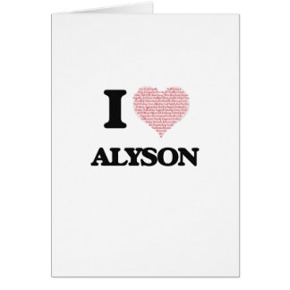 I love Alyson (heart made from words) design Greeting Card