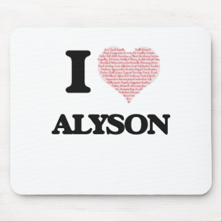 I love Alyson (heart made from words) design Mouse Pad