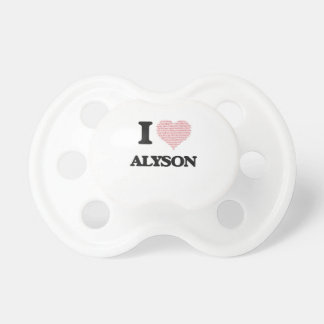 I love Alyson (heart made from words) design Pacifiers