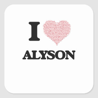 I love Alyson (heart made from words) design Square Sticker