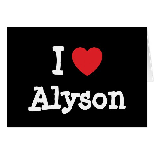 I love Alyson heart T-Shirt Greeting Card