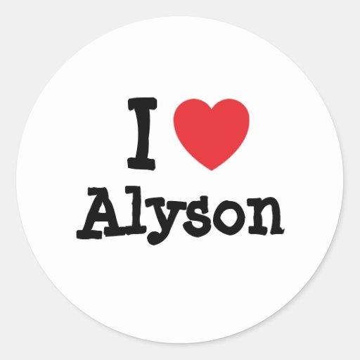 I love Alyson heart T-Shirt Round Stickers