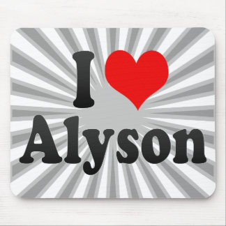 I love Alyson Mousepads